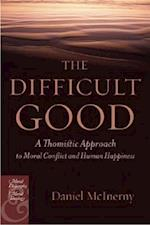 The Difficult Good (Moral Philosophy And Moral Theology, nr. 6)
