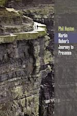 Martin Buber's Journey to Presence (Abrahamic Dialogues)