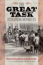 The Great Task Remaining Before Us (Reconstructing America)