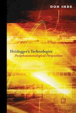 Heidegger's Technologies (Perspectives in Continental Philosophy)