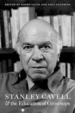 Stanley Cavell and the Education of Grownups (American Philosophy)