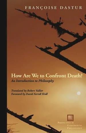 Bog paperback How Are We to Confront Death? af Robert Vallier David Farrell Krell Francoise Dastur