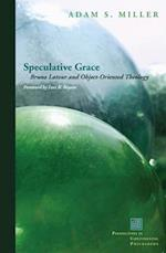 Speculative Grace (Perspectives in Continental Philosophy)
