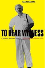 To Bear Witness (International Humanitarian Affairs)