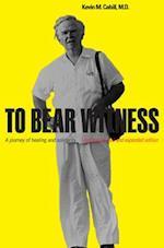 To Bear Witness (International Humanitarian Affairs)