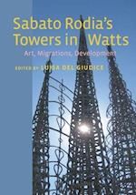 Sabato Rodia's Towers in Watts af Luisa Del Giudice
