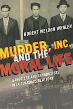 Murder, Inc., and the Moral Life