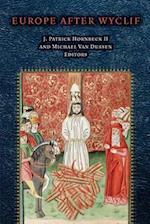 Europe After Wyclif (Fordham Series in Medieval Studies)