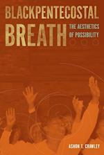 Blackpentecostal Breath (Commonalities)