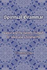 Spiritual Grammar (Comparative Theology Thinking Across Traditions)
