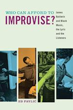 Who Can Afford to Improvise?