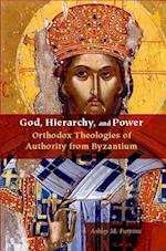 God, Hierarchy, and Power (Orthodox Christianity and Contemporary Thought)
