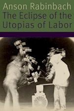 The Eclipse of the Utopias of Labor (Forms of Living)