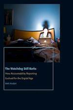 The Watchdog Still Barks (Donald Mcgannon Communication Research Center's Everett C. Parker Book Series)
