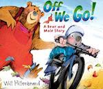 Off We Go! (Bear and Mole Story)