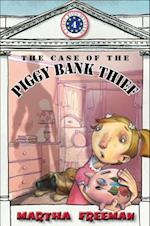 The Case of the Piggy Bank Thief af Martha Freeman