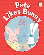 Pete Likes Bunny (I Like to Read)