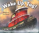 Wake Up, Tug!