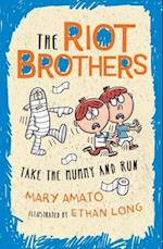 Take the Mummy and Run (Riot Brothers)
