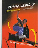 In-Line Skating! (Extreme Sports Collection)
