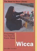 Everything You Need to Know about Wicca (NEED TO KNOW LIBRARY)