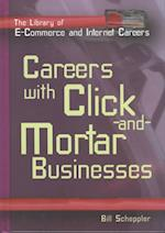 Careers with Click-And-Mortar Businesses (1ibrary of E Commerce and Internet Careers)