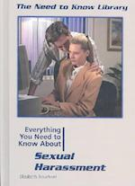 Everything You Need to Know about Sexual Harassment (NEED TO KNOW LIBRARY)