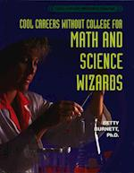 For Math and Science Wizards (Cool Careers Without College)