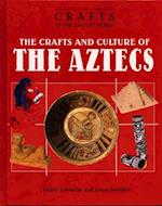 The Crafts and Culture of the Aztecs (Crafts of the Ancient World)