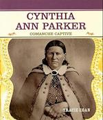 Cynthia Ann Parker (Primary Sources of Famous People in American History)
