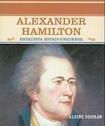 Alexander Hamilton (Grandes Personajes En LA Historia De Los Estados Unidos)