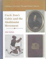 Uncle Tom's Cabin and the Abolitionist Movement af Julie Carlson