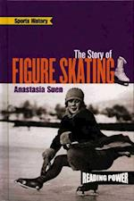 The Story of Figure Skating (Reading Power Sports History)