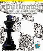 Checkmate! the Game of Chess