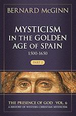 Mysticism in the Golden Age of Spain (1500-1650) (PRESENCE OF GOD: A HISTORY OF WESTERN CHRISTIAN MYSTICISM, nr. 6)