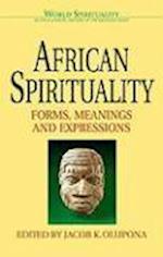 African Spirituality af Jacob K. Olupona