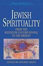 Jewish Spirituality: From the Sixteenth-Century Revival to the Present (WORLD SPIRITUALITY)