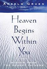 Heaven Begins Within You af Anselm Grun, Anselm Gruen