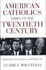 American Catholics Through the Twentieth Century