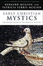 Early Christian Mystics af Bernard McGinn, Patricia Ferris McGinn