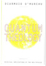 The Practice of Quantum Theology