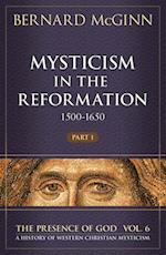 Mysticism in the Reformation (1500-1650) (PRESENCE OF GOD: A HISTORY OF WESTERN CHRISTIAN MYSTICISM)