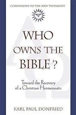 Who Owns the Bible? (Companions to the New Testament)