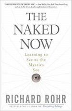 The Naked Now af Richard Rohr
