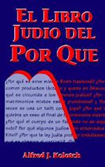 El Libro Judio del Por Que = Jewish Book of Why af Alfred J. Kolatch