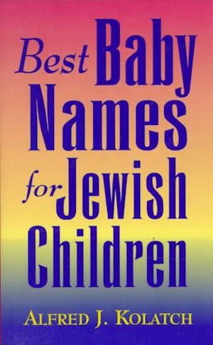 Bog, paperback Best Baby Names for Jewish Children af Alfred J. Kolatch