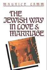 The Jewish Way in Love & Marriage af Maurice Lamm