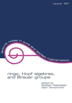 Rings, Hopf Algebras, and Brauer Groups