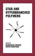 Star and Hyperbranched Polymers (Plastics Engineering, nr. 53)