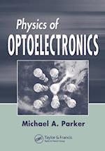 Physics of Optoelectronics (Optical Science And Engineering, nr. 104)